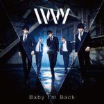 IVVY  「Baby I'm Back」