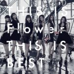 Flower 「THIS IS Flower THIS IS BEST」