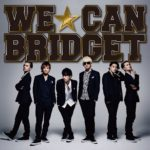 BRIDGET 「WE☆CAN」
